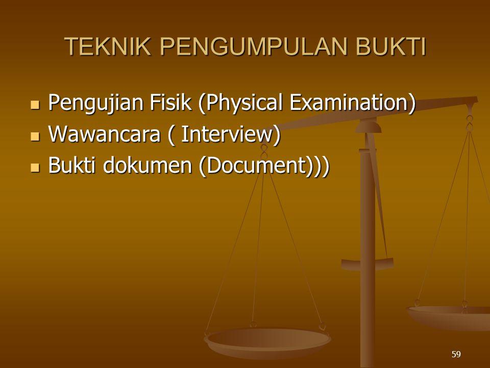 58 METODE PENGUMPULAN BUKTI Membangun circumstantial case melalui interview saksi yg kooperatif dan dokumen yg tersedia.