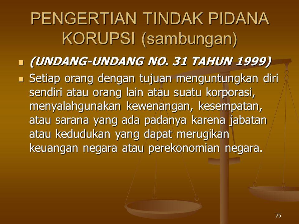 74 PENGERTIAN TINDAK PIDANA KORUPSI UNDANG-UNDANG NO.