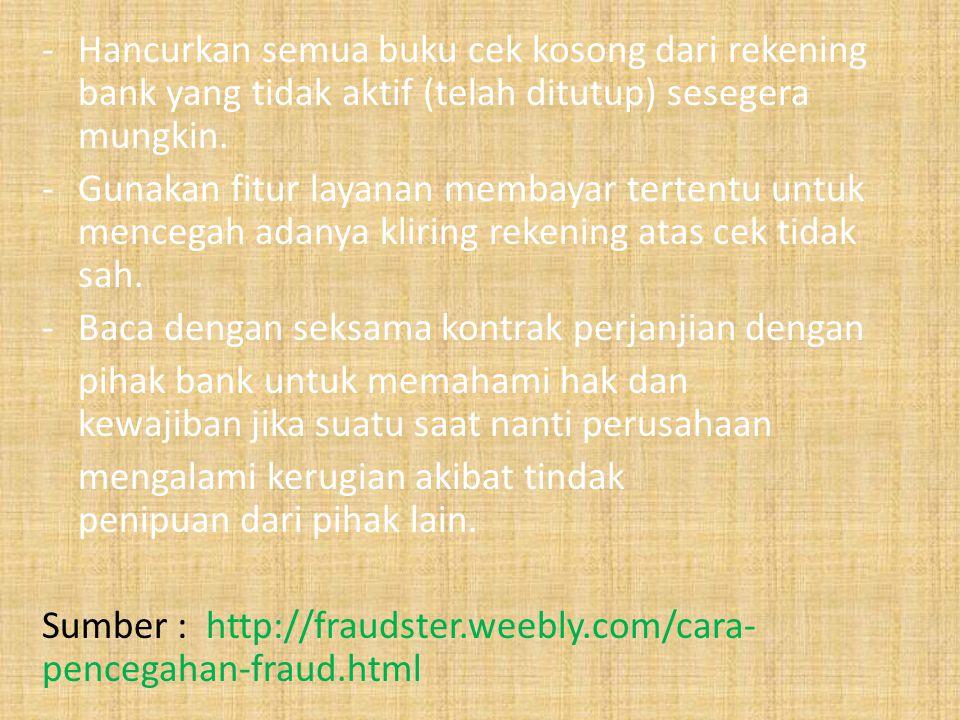 -Mengembangkan pendidikan pencegahan fraud bagi karyawan.