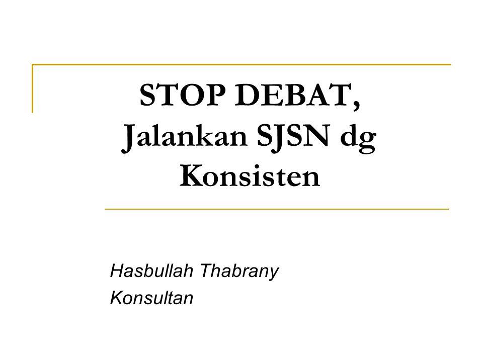 STOP DEBAT, Jalankan SJSN dg Konsisten Hasbullah Thabrany Konsultan