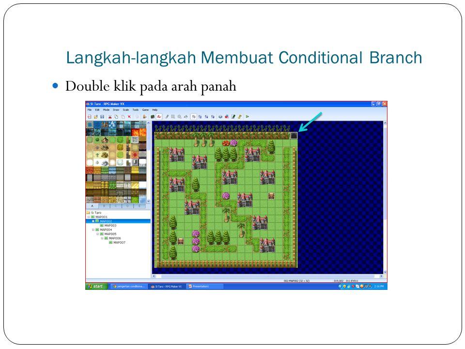 Pengertian Conditional Branch Konsep conditional branch ini dapat kita anggap dengan kondisi sebab akibat. Saat pemain tiba di conditional branch, mak