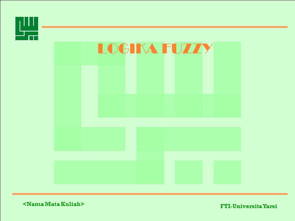 FTI-Universitas Yarsi Definisi Logika Fuzzy adalah peningkatan dari logika Boolean yang mengenalkan konsep kebenaran sebagian.