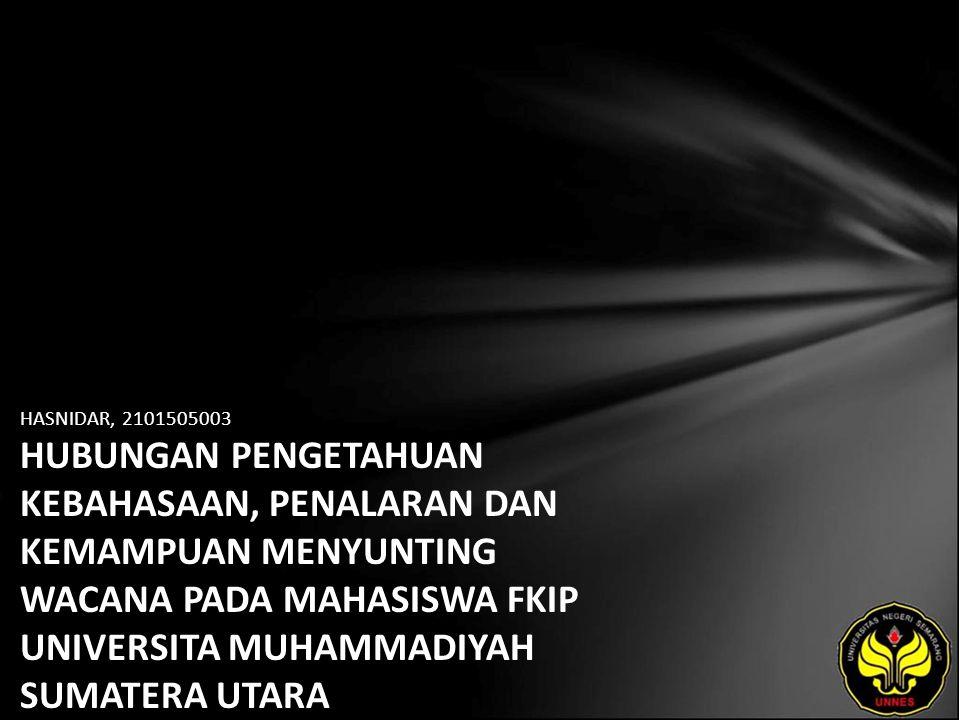 Identitas Mahasiswa - NAMA : HASNIDAR - NIM : 2101505003 - PRODI : Pendidikan Bahasa Indonesia - JURUSAN : Bahasa & Sastra Indonesia - FAKULTAS : Program Pascasarjana - EMAIL : - PEMBIMBING 1 : - PEMBIMBING 2 : - TGL UJIAN : 2007-08-02