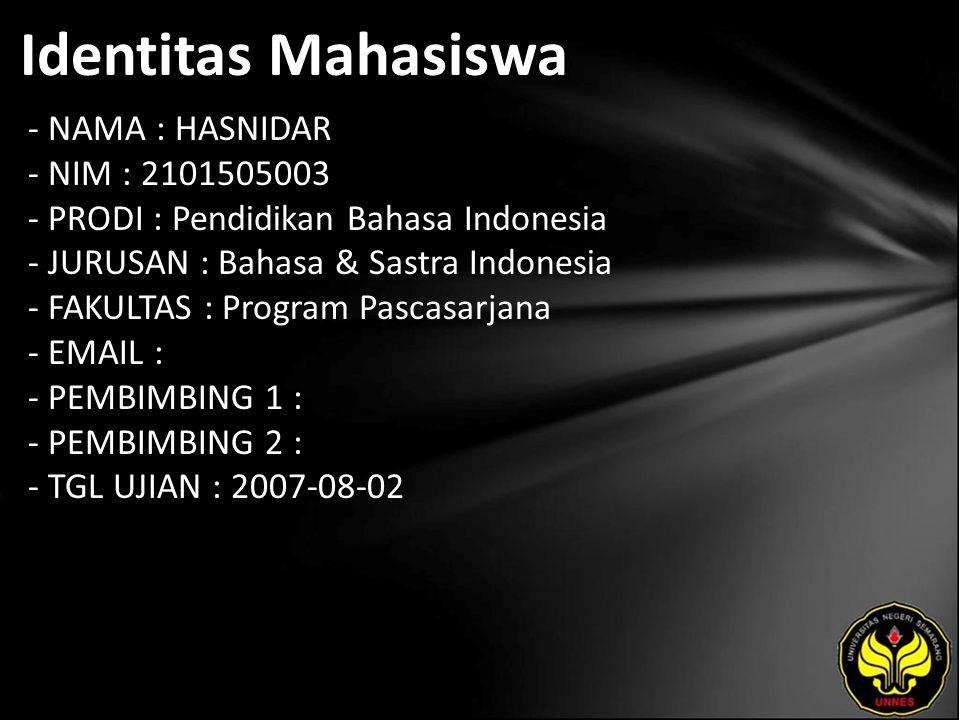 Identitas Mahasiswa - NAMA : HASNIDAR - NIM : 2101505003 - PRODI : Pendidikan Bahasa Indonesia - JURUSAN : Bahasa & Sastra Indonesia - FAKULTAS : Prog
