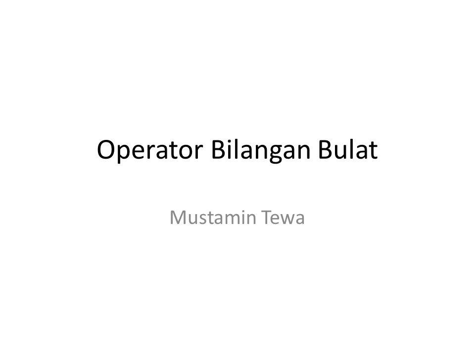 Operator Bilangan Bulat Mustamin Tewa
