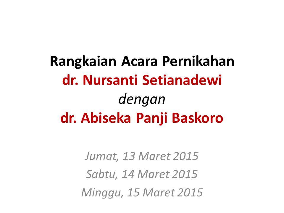 Rangkaian Acara Pernikahan dr.Nursanti Setianadewi dengan dr.