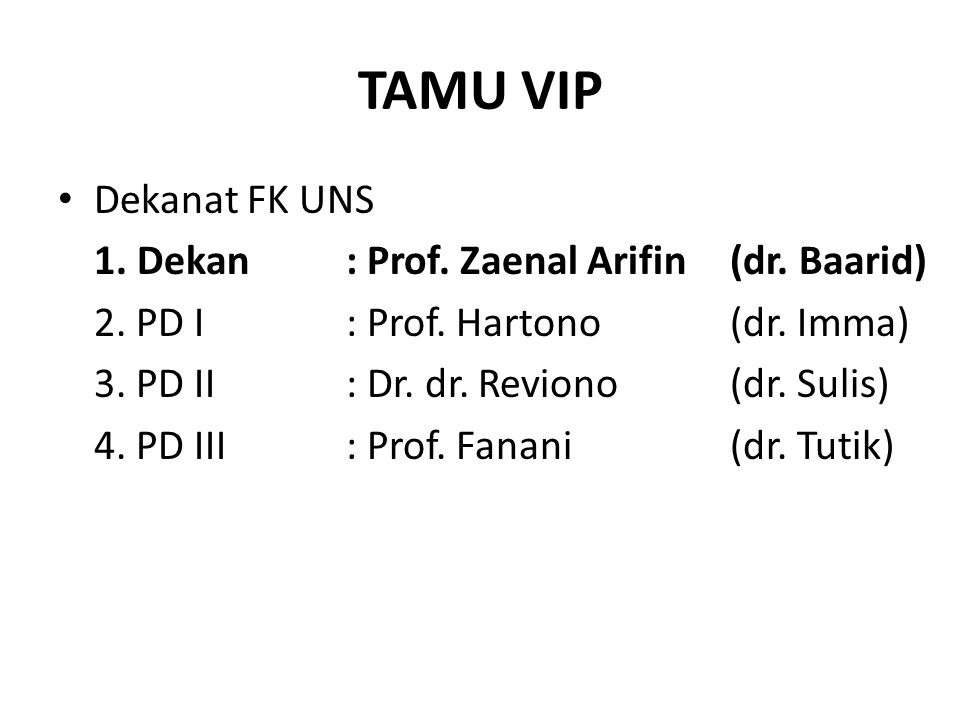 TAMU VIP Dekanat FK UNS 1.Dekan: Prof. Zaenal Arifin(dr.