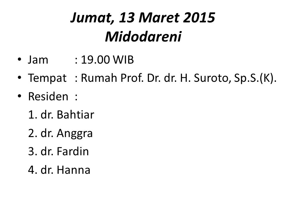 Sabtu, 14 Maret 2015 Panggih Jam: 10.00 WIB Tempat: Rumah Prof.
