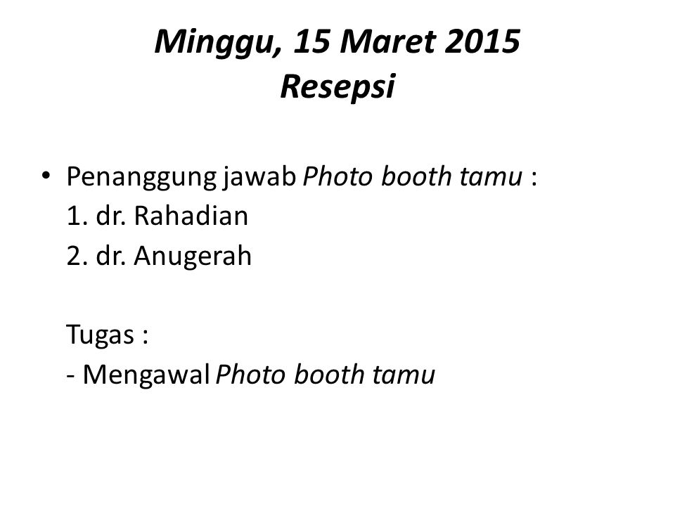 Minggu, 15 Maret 2015 Resepsi Penanggung jawab Photo booth tamu : 1.