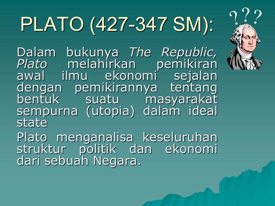 PEMIKIRAN PLATO  Justice dalam ideal state  Kemajuan dalam ideal state tergantung pada division of labor yang timbul secara alamiah dalam masyarakat.