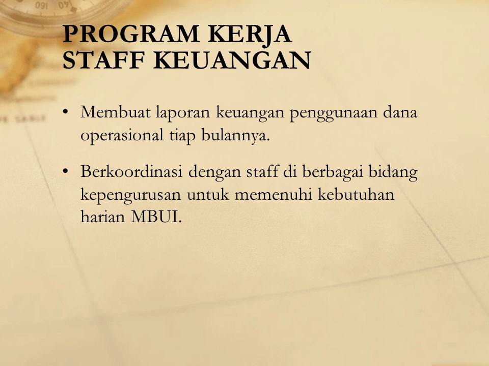 JOB DESC (STAFF KEUANGAN) Bertanggung jawab untuk mengelola dana operasional yang diberikan rektorat setiap bulannya.