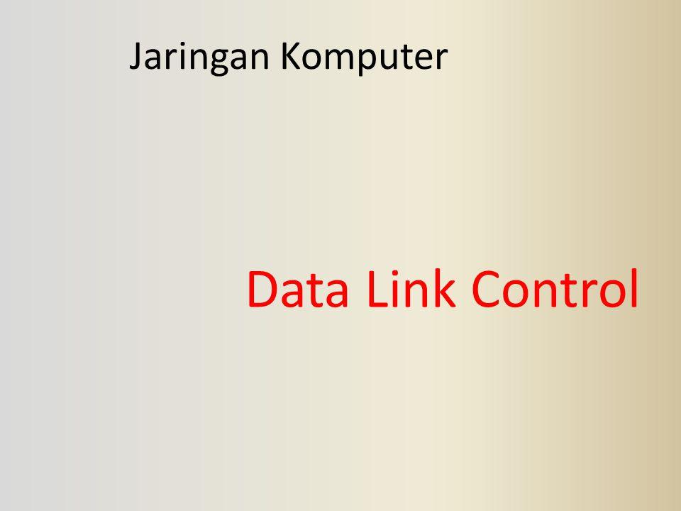 Mengatasi adanya Error dan delay Bentuk sederhana dari flow control, yaitu 1.