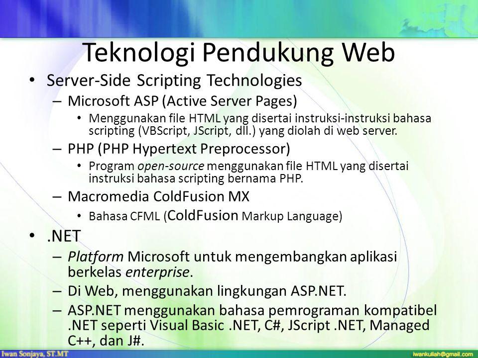 Teknologi Pendukung Web Server-Side Scripting Technologies – Microsoft ASP (Active Server Pages) Menggunakan file HTML yang disertai instruksi-instruk