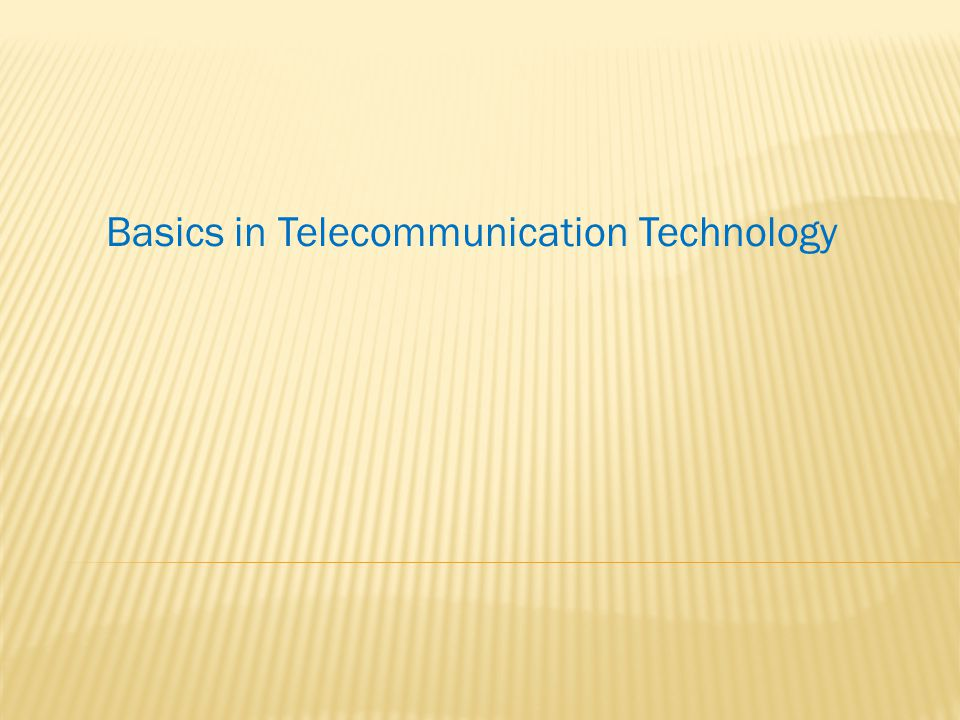 Basics in Telecommunication Technology