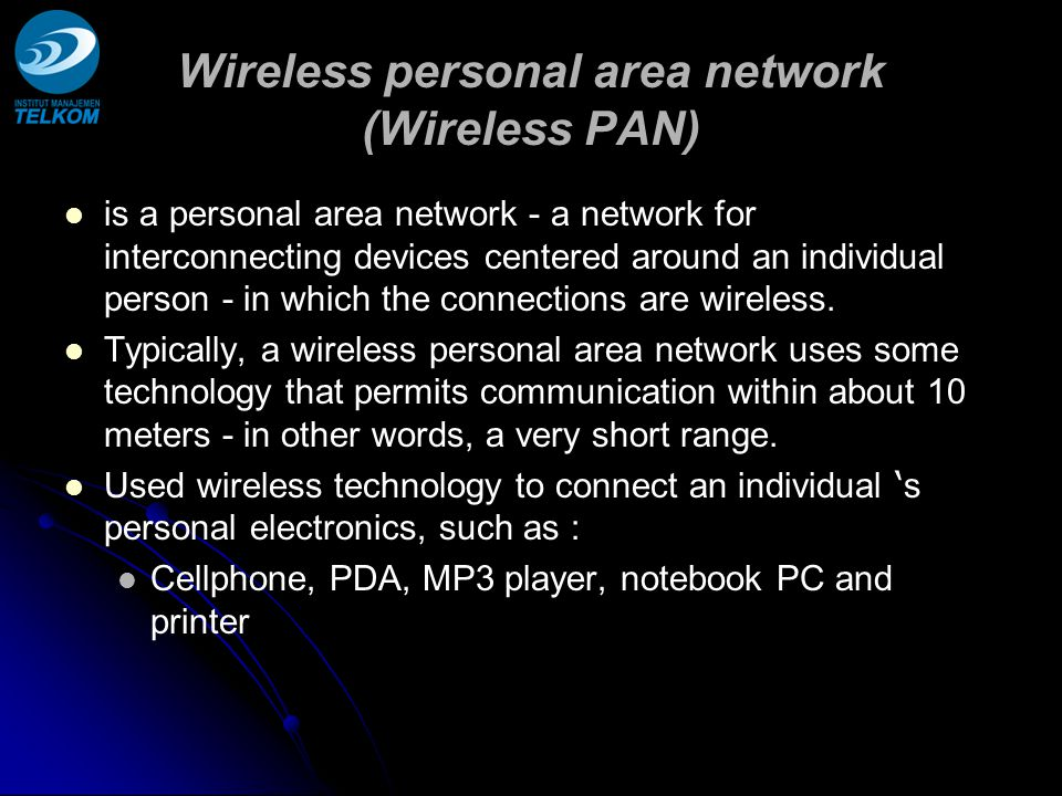 Wireless WAN: (continued) GPRS (General Packet Radio Service) Data overlay system for enhancing existing GSM (Global System for Mobile Communications) and/or other TDMA-based networks Considered 2.5 generation.