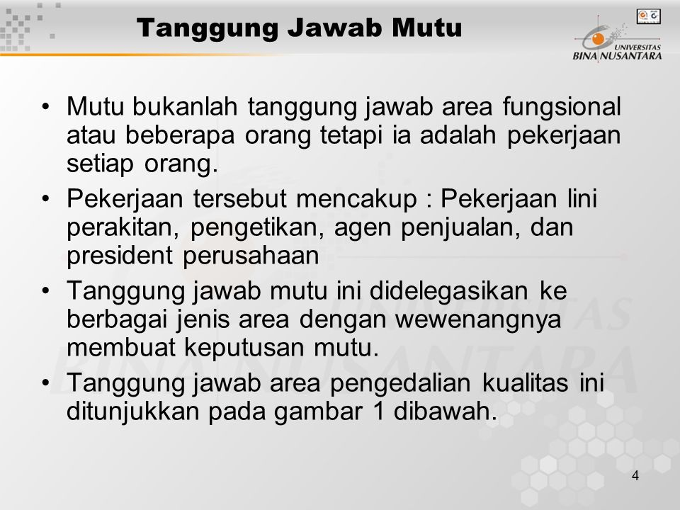 5 Area Tanggung Jawab Mutu Customer Product Service Marketing Packaging and Storage Inspection and Test Design Engineering Procurement Process Design Production Quality Product Gambar 1 Tanggung Jawab Area Quality