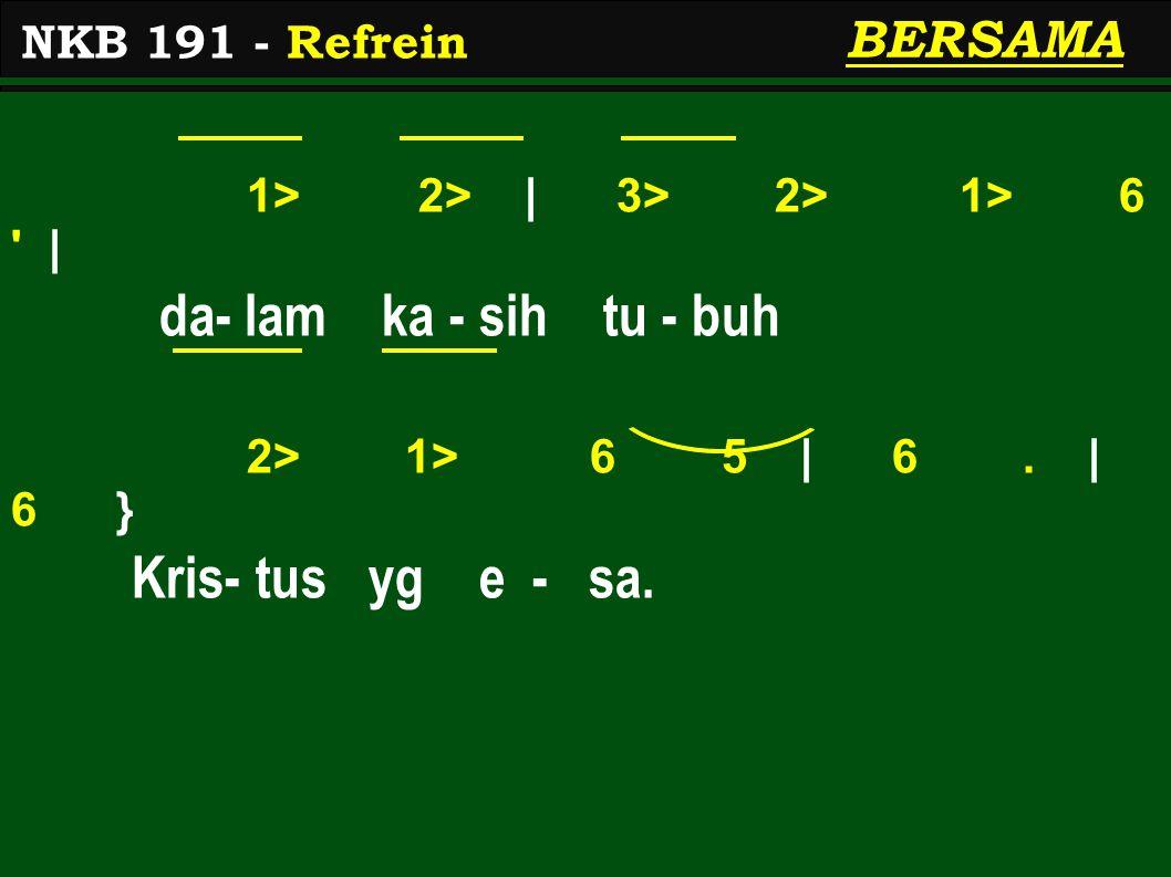 1> 2> | 3> 2> 1> 6 | da- lam ka - sih tu - buh 2> 1> 6 5 | 6.