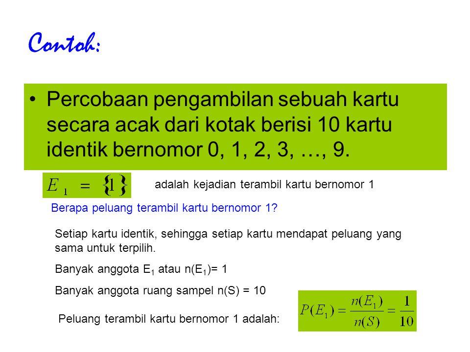Contoh: Percobaan pengambilan sebuah kartu secara acak dari kotak berisi 10 kartu identik bernomor 0, 1, 2, 3, …, 9. adalah kejadian terambil kartu be
