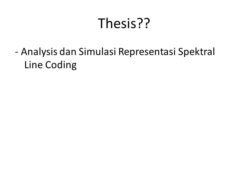 Thesis?? - Analysis dan Simulasi Representasi Spektral Line Coding
