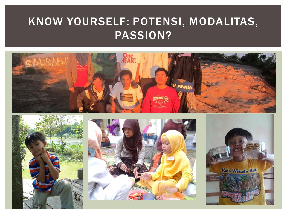 KNOW YOURSELF: POTENSI, MODALITAS, PASSION?