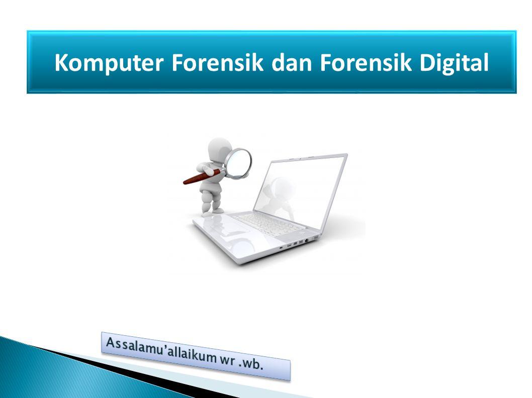 Definisi Komputer Forensik  Juud Robin : Penerapan Secara Sederhana dari penyelidikan komputer dan teknik analisanya untuk menentukan bukti-bukti hukum yang mungkin.