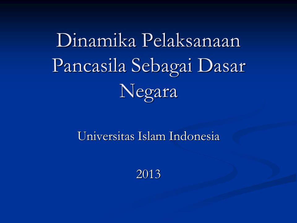 Dinamika Pelaksanaan Pancasila Sebagai Dasar Negara Universitas Islam Indonesia 2013