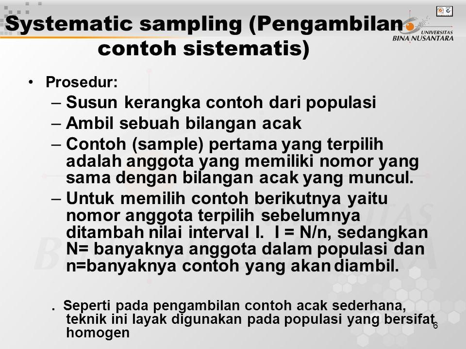 17 Alokasi sama Banyaknya contoh yang diambil dari strata ke-h (n h ) yaitu: n h = n / L, n= banyaknya contoh yang diambil dari populasi L = banyaknya strata dalam populasi