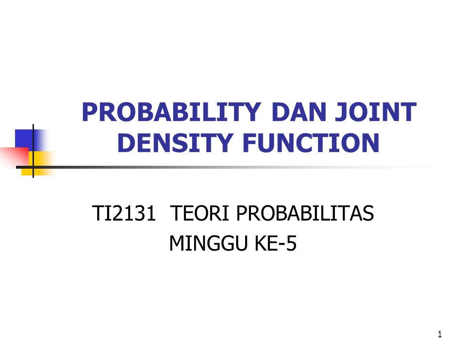 12 Definisi Joint Distribution Function Kontinyu Fungsi f(x,y) adalah sebuah joint density function dari variabel random kontinu X dan Y jika: 1.f(x,y) > 0 untuk semua (x,y) 2.