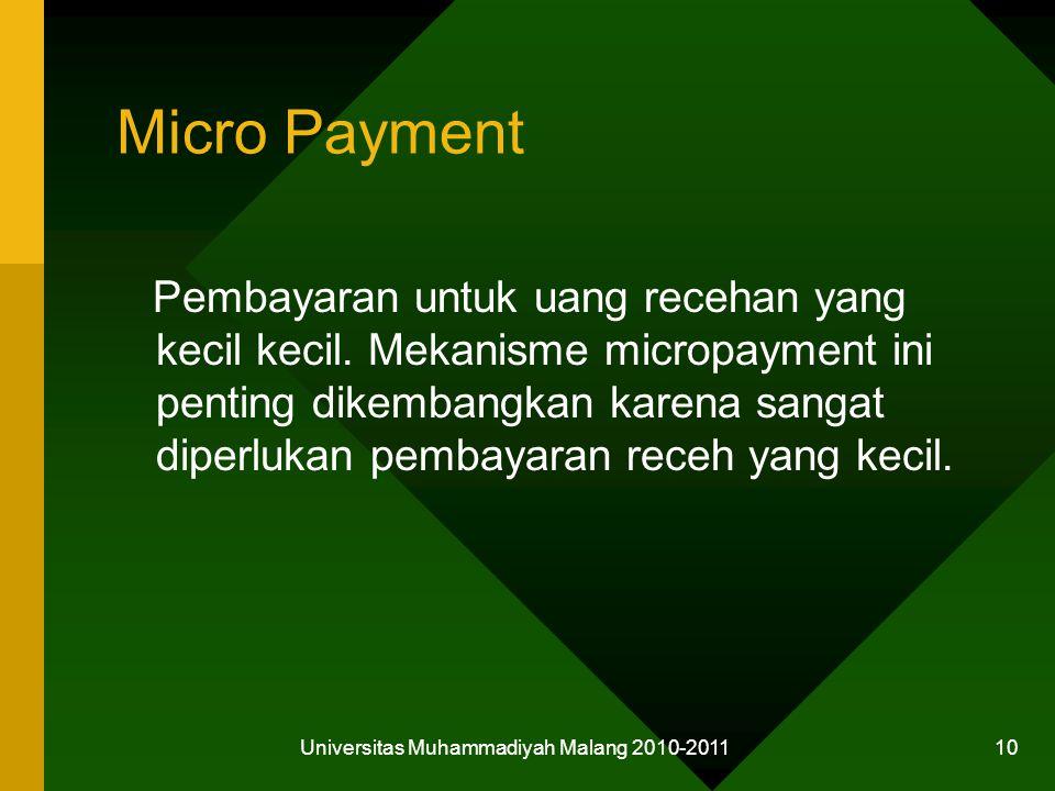 Micro Payment Pembayaran untuk uang recehan yang kecil kecil.