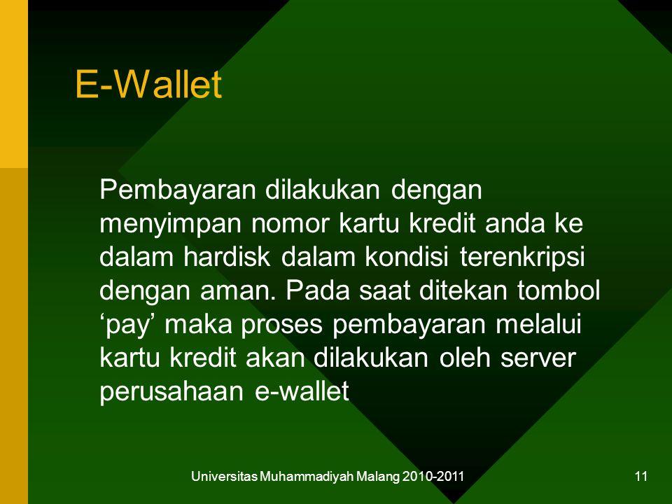 E-Wallet Pembayaran dilakukan dengan menyimpan nomor kartu kredit anda ke dalam hardisk dalam kondisi terenkripsi dengan aman.