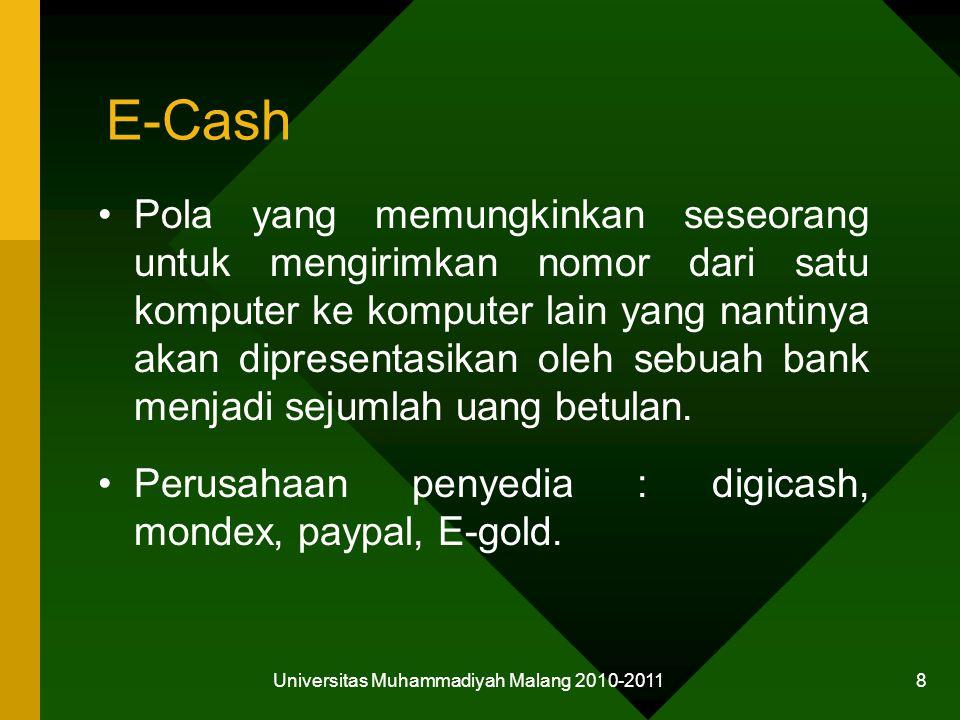E-Cash Pola yang memungkinkan seseorang untuk mengirimkan nomor dari satu komputer ke komputer lain yang nantinya akan dipresentasikan oleh sebuah bank menjadi sejumlah uang betulan.