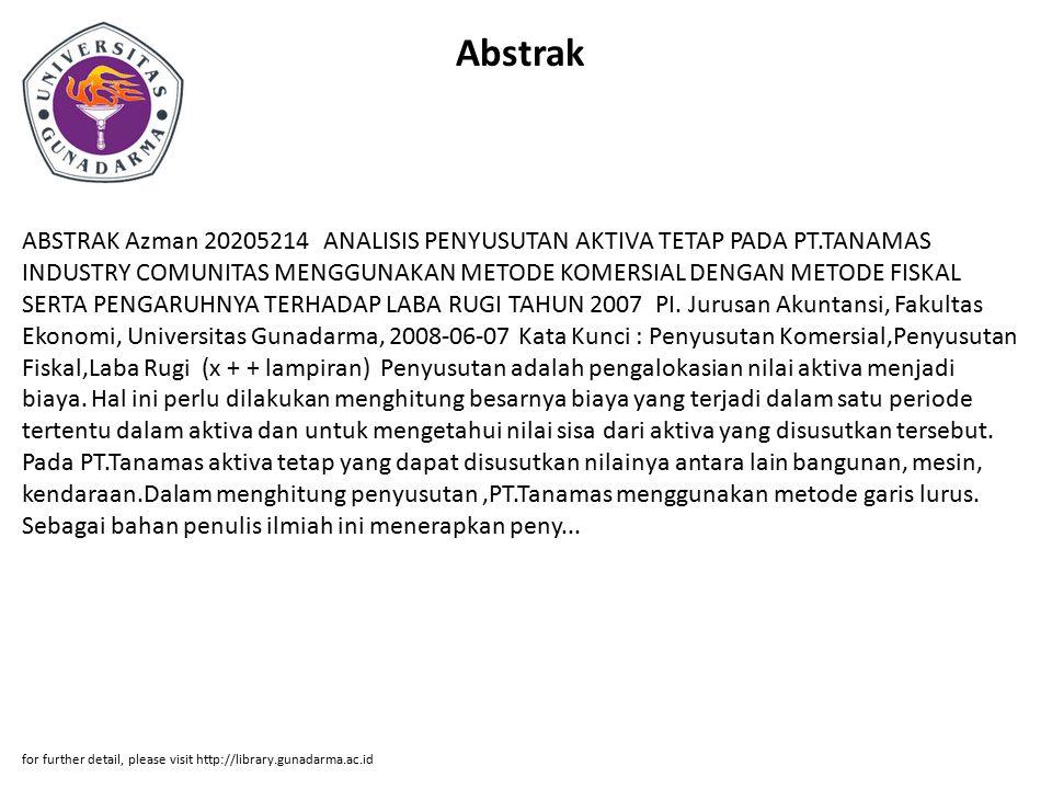 Abstrak ABSTRAK Azman 20205214 ANALISIS PENYUSUTAN AKTIVA TETAP PADA PT.TANAMAS INDUSTRY COMUNITAS MENGGUNAKAN METODE KOMERSIAL DENGAN METODE FISKAL S