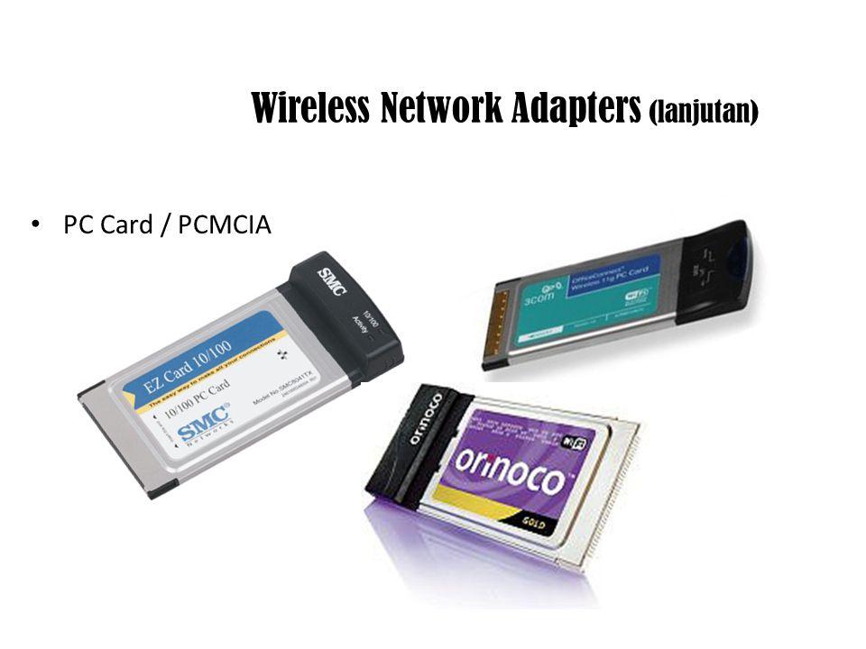 Wireless Network Adapters PCI USB http://en.wikipedia.org/wiki/Wireless_network_interface_card