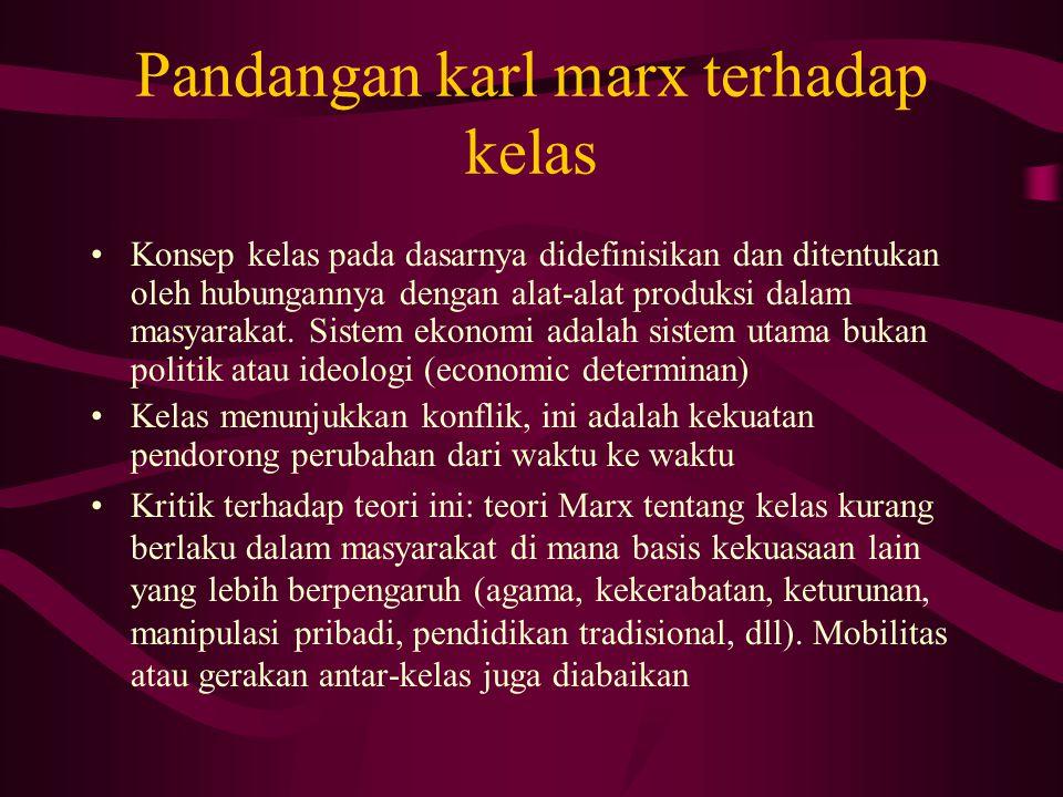 Pandangan karl marx terhadap kelas Konsep kelas pada dasarnya didefinisikan dan ditentukan oleh hubungannya dengan alat-alat produksi dalam masyarakat