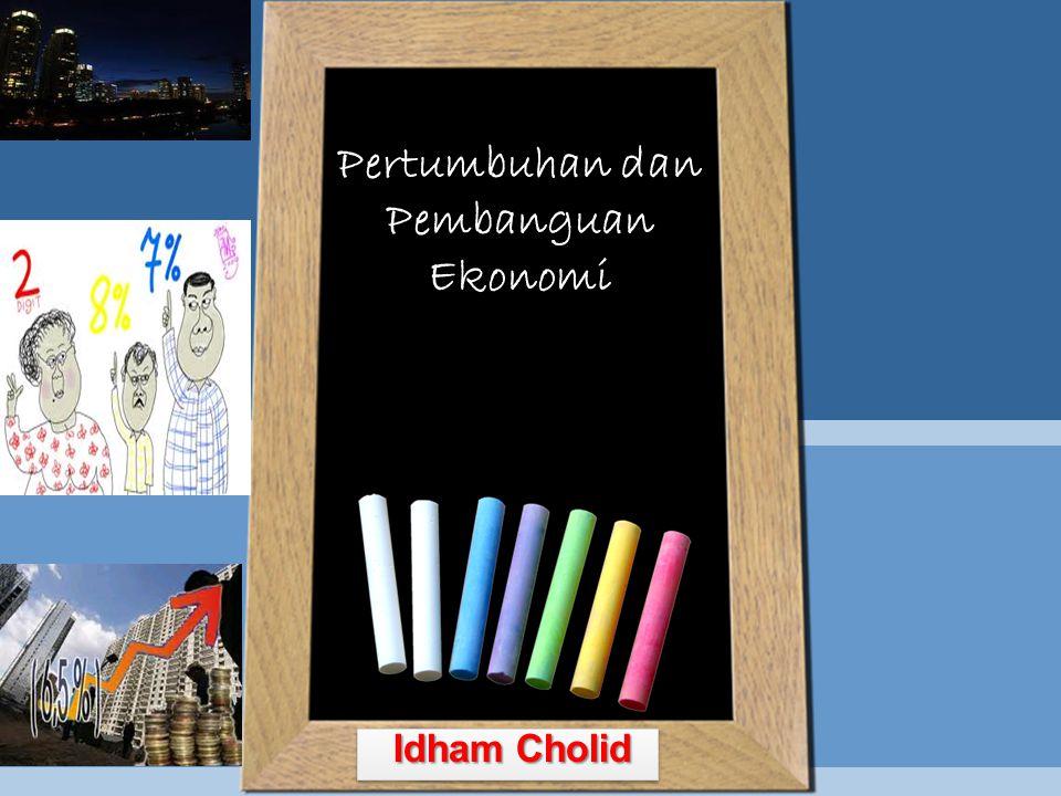 Pertumbuhan dan Pembanguan Ekonomi Idham Cholid Idham Cholid