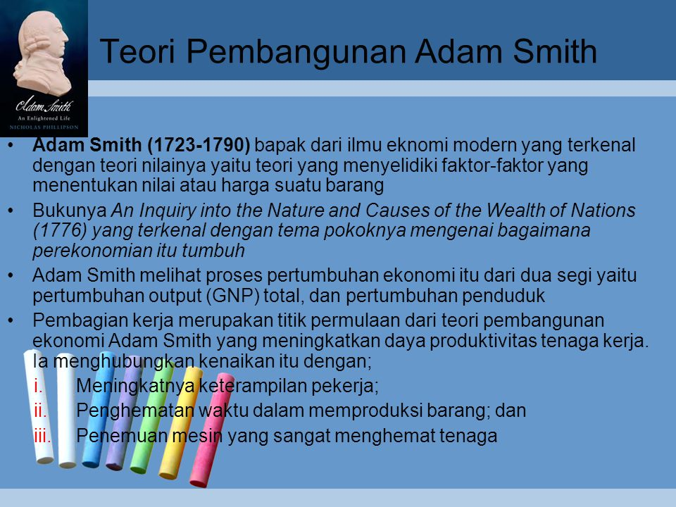 Tokoh Ekonomi Klasik, antara lain:  Adam Smith  Malthus  Ricardian