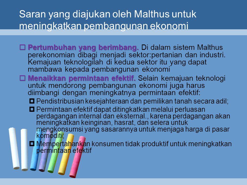 Teori Pembangunan Malthus Maltus mengajarkan teorinya melalui Bukunya Principles of Political Economy pada tahun 1820 yang terkenal dengan teori kepen