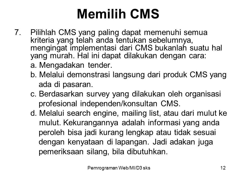 Pemrograman Web/MI/D3 sks12 7.Pilihlah CMS yang paling dapat memenuhi semua kriteria yang telah anda tentukan sebelumnya, mengingat implementasi dari CMS bukanlah suatu hal yang murah.