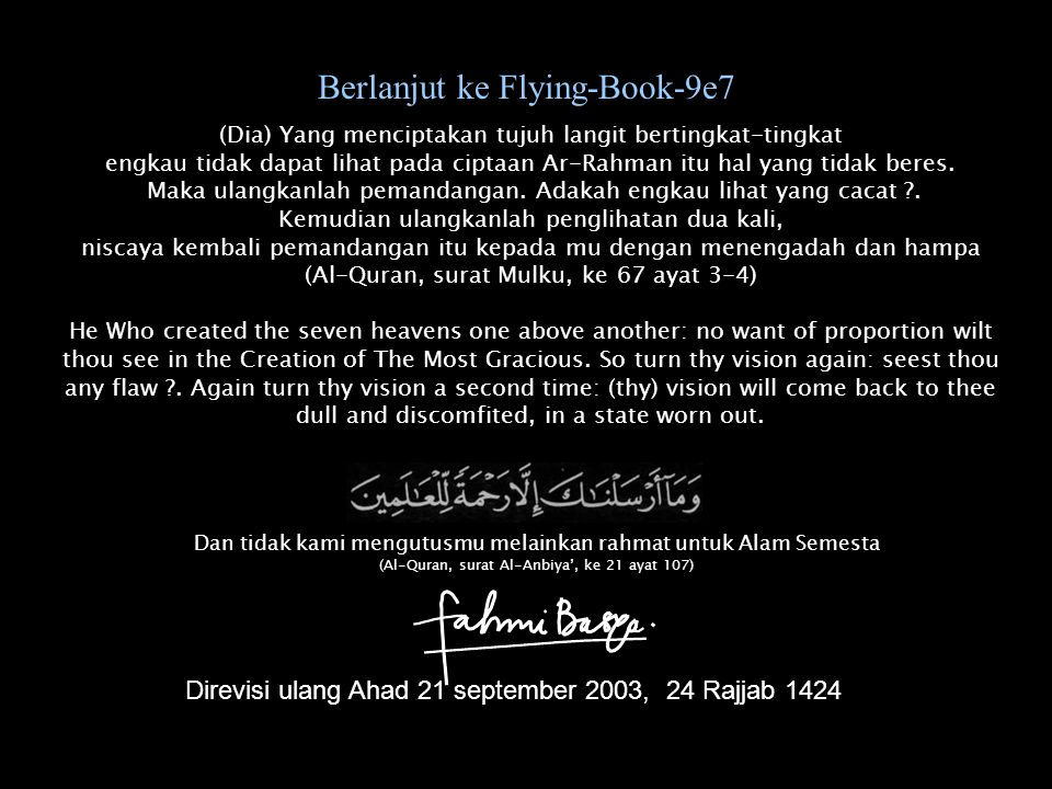 Berlanjut ke Flying-Book-9e7 (Dia) Yang menciptakan tujuh langit bertingkat-tingkat engkau tidak dapat lihat pada ciptaan Ar-Rahman itu hal yang tidak