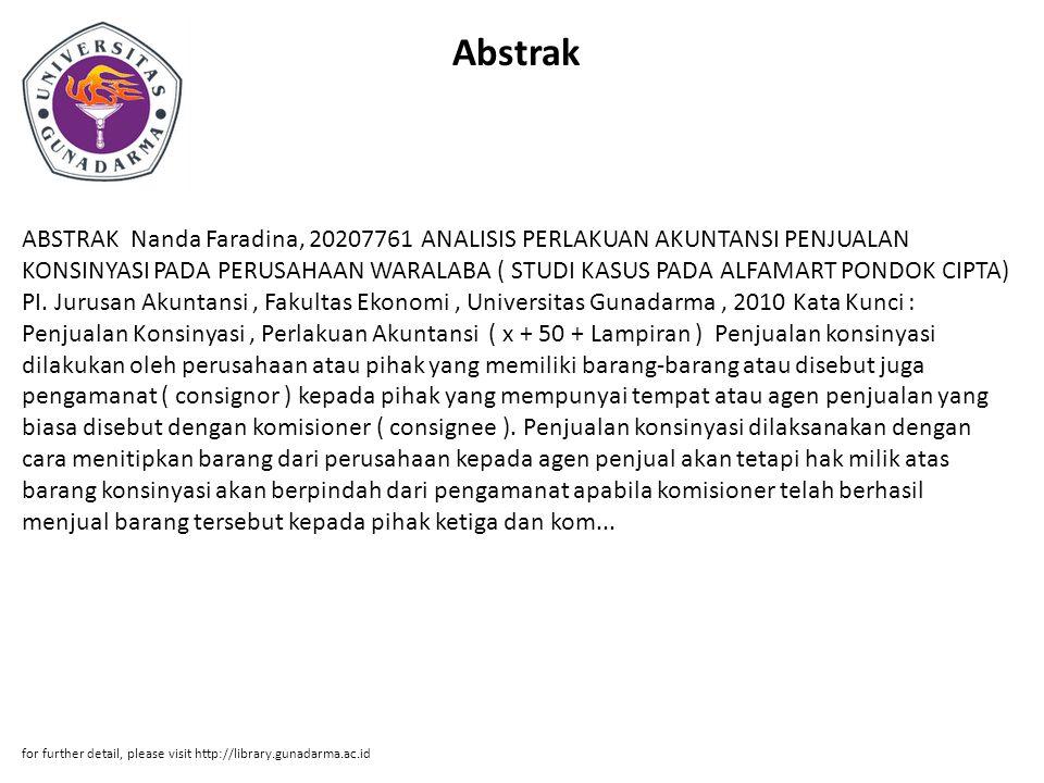 Abstrak ABSTRAK Nanda Faradina, 20207761 ANALISIS PERLAKUAN AKUNTANSI PENJUALAN KONSINYASI PADA PERUSAHAAN WARALABA ( STUDI KASUS PADA ALFAMART PONDOK