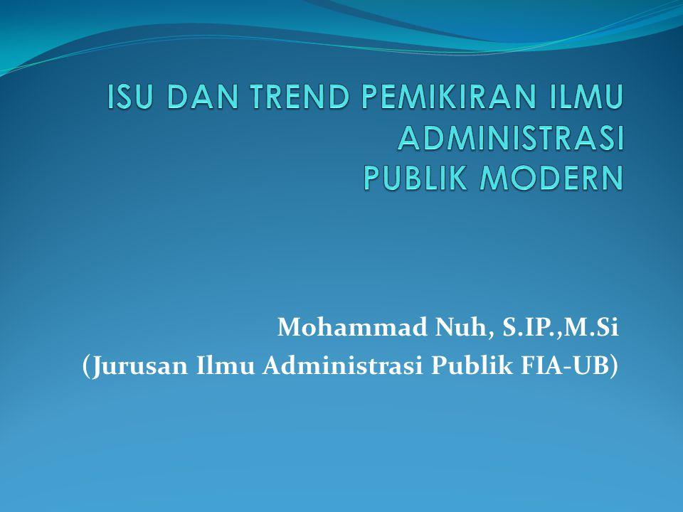 Pergeseran Paradigma : Old Public Administration (OPA) New Public Administration (NPA) New Public Management (NPM) New Public Service (NPS) Good Governance