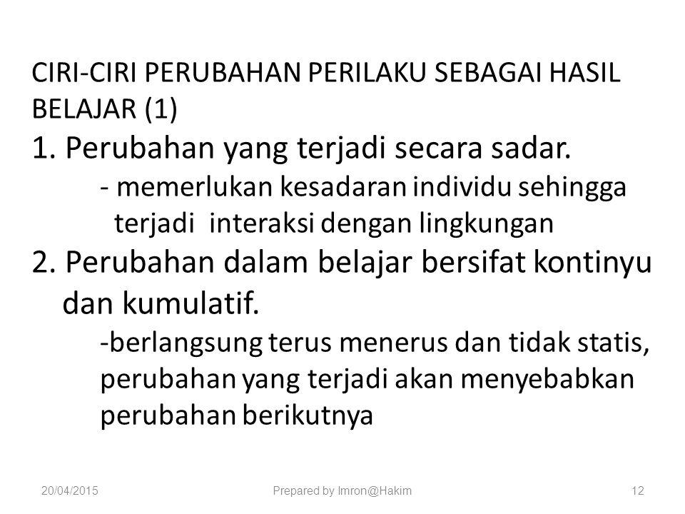 CIRI-CIRI PERUBAHAN PERILAKU SEBAGAI HASIL BELAJAR (1) 1.