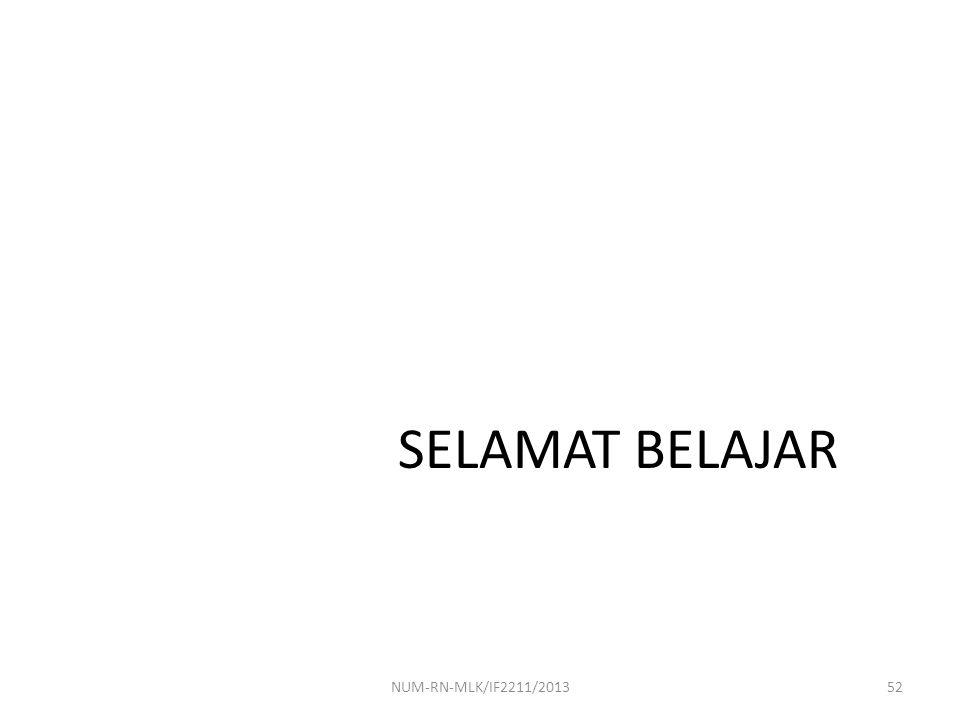 SELAMAT BELAJAR 52NUM-RN-MLK/IF2211/2013