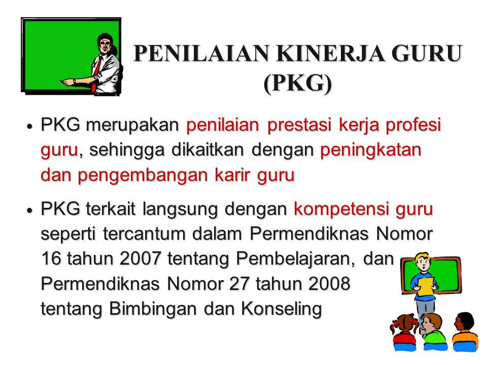 PENILAIAN KINERJA GURU (PKG) PKG merupakan penilaian prestasi kerja profesi guru, sehingga dikaitkan dengan peningkatan dan pengembangan karir guru PK