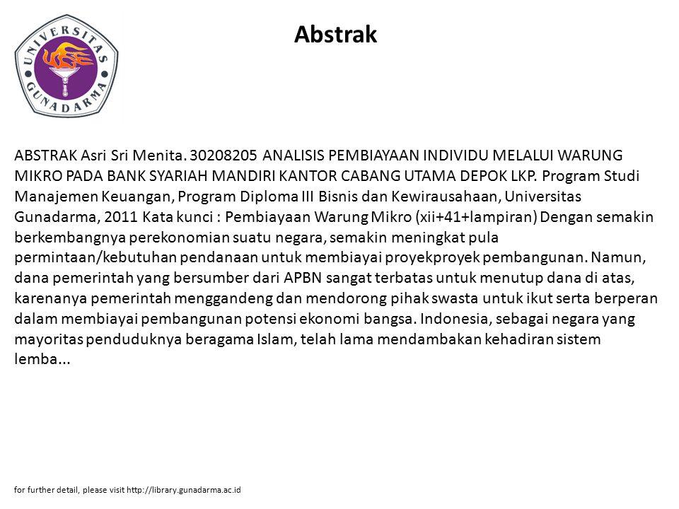 Abstrak ABSTRAK Asri Sri Menita. 30208205 ANALISIS PEMBIAYAAN INDIVIDU MELALUI WARUNG MIKRO PADA BANK SYARIAH MANDIRI KANTOR CABANG UTAMA DEPOK LKP. P