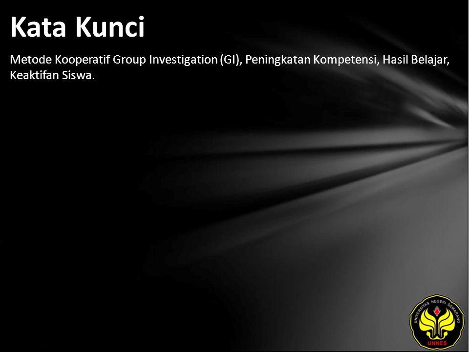 Kata Kunci Metode Kooperatif Group Investigation (GI), Peningkatan Kompetensi, Hasil Belajar, Keaktifan Siswa.