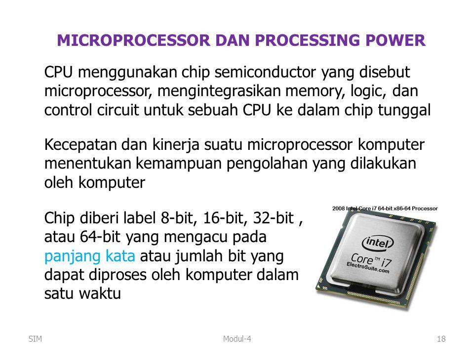 Modul-418 MICROPROCESSOR DAN PROCESSING POWER CPU menggunakan chip semiconductor yang disebut microprocessor, mengintegrasikan memory, logic, dan cont
