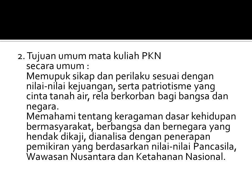  Menumbuhkan kepribadian Indonesia, a.Berpikir kritis, b.