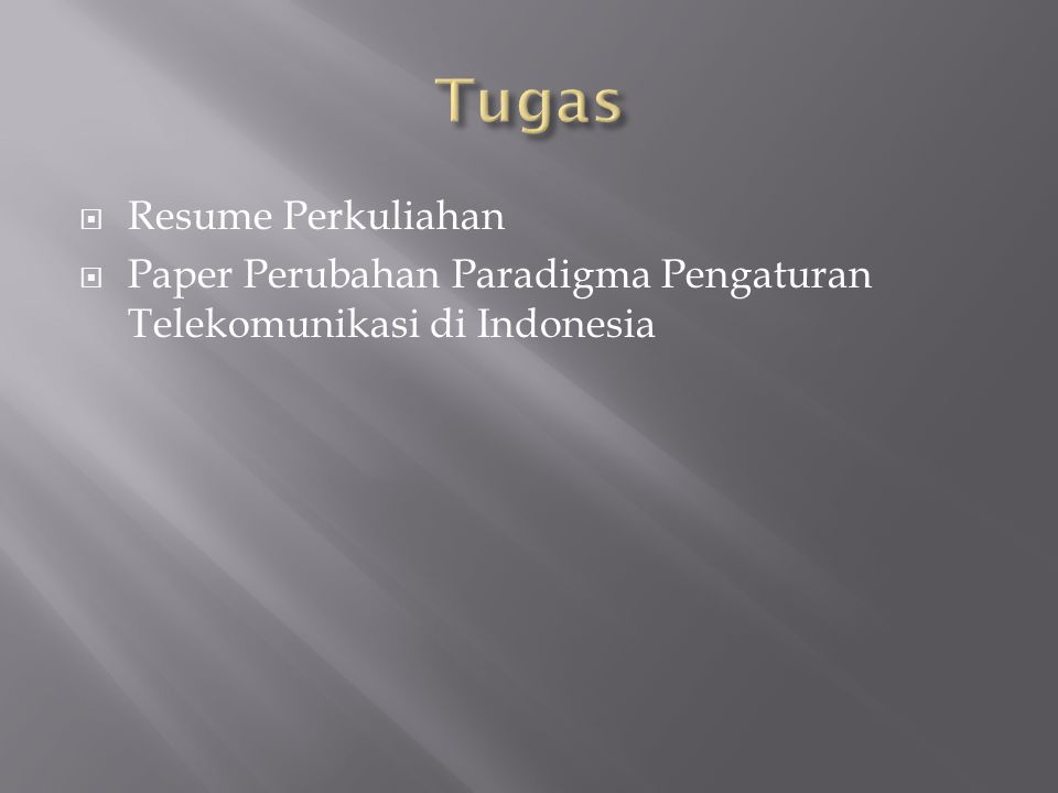 Resume Perkuliahan  Paper Perubahan Paradigma Pengaturan Telekomunikasi di Indonesia