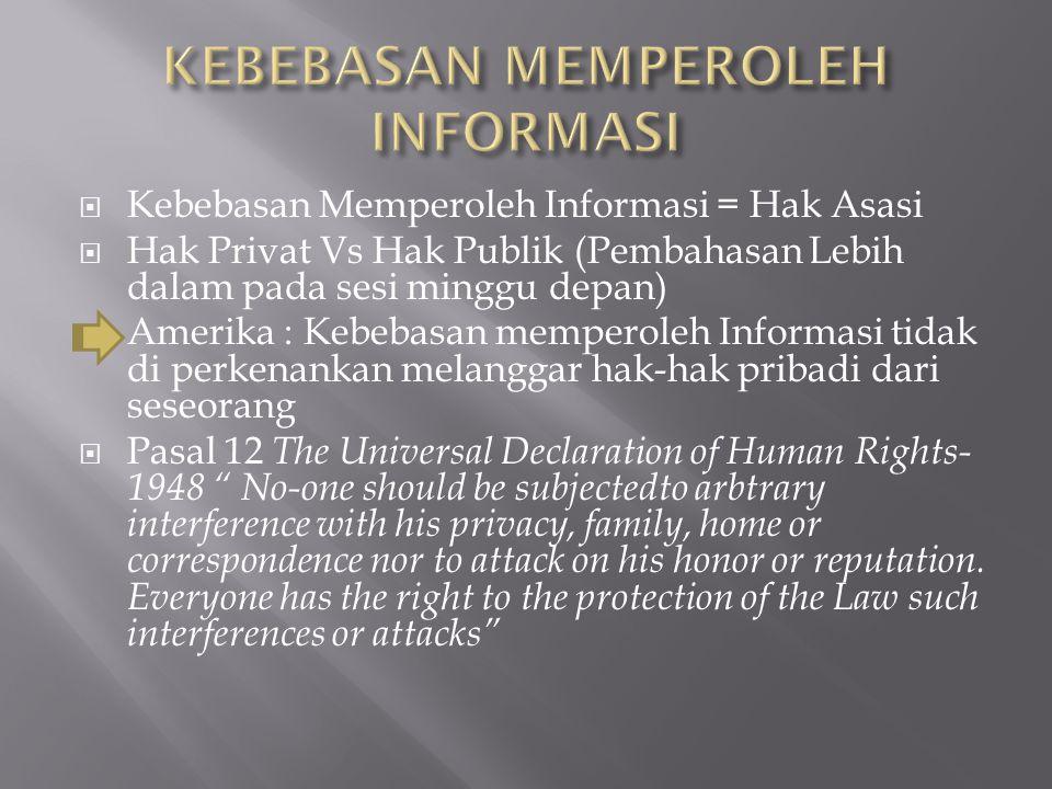  Sebelum 1998 Informasi yang di sampaikan relatif Terkontrol  Setelah 1998 Terjadi perubahan yang cukup signifikan